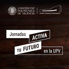 """Programa de las Jornadas de la UPV """"Activa tu futuro"""""""